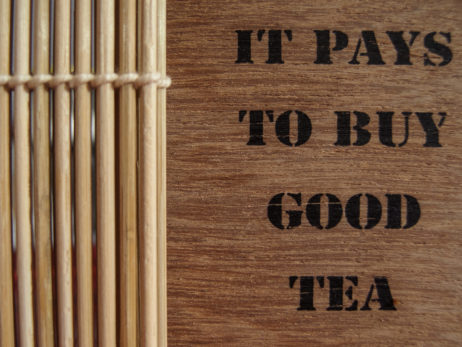 It Pays To Buy Good Tea