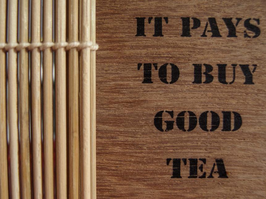 It Pays To Buy Good Tea